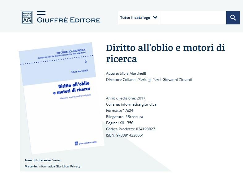 Diritto all'oblio e motori di ricerca. Memoria e privacy nell'era digitale Silvia Martinelli In vendita
